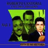 Esta Es Mi Historia Volume 1 by Roberto Cantoral