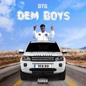 Dem Boys by Dtg