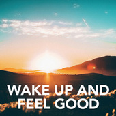 Wake up and feel good by Various Artists