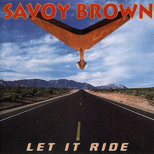 Let It Ride by Savoy Brown