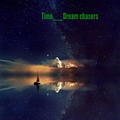 Dream chasers von Time