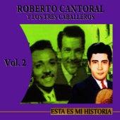 Esta Es Mi Historia Volume 2 by Roberto Cantoral