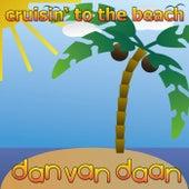 Cruisin' To The Beach von Dan van Daan
