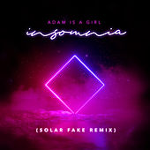 Insomnia (Solar Fake Remix) von Adam is a Girl