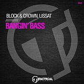 Bangin' Bass by Block and Crown
