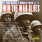Win the War Blues: The Blues & World War II by Various Artists