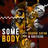 Somebody by Boddhi Satva