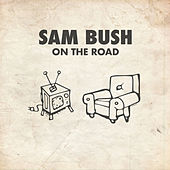 On the Road by Sam Bush