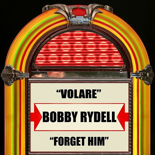Volare / Forget Him by Bobby Rydell