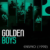 Ensaio (1992) by The Golden Boys