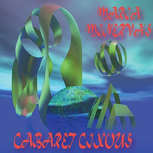 Maria Minerva's Cabaret Cixous von Maria Minerva