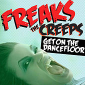 The Creeps (Get on The Dancefloor) di Freaks