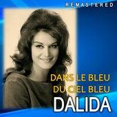 Dans le bleu du ciel bleu (Remastered) by Dalida