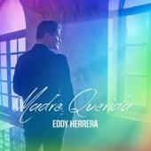 Madre Querida de Eddy Herrera