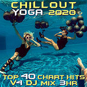 Chill Out Yoga 2020 Top 40 Chart Hits, Vol. 4 DJ Mix 3Hr by Goa Doc