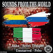 Sounds From The World by Unscarred, Scout Trooper, Auka