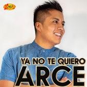 Ya No Te Quiero by Arce