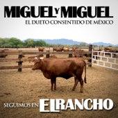 Seguimos en el Rancho by Miguel Y Miguel