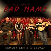 You Give Love a Bad Name by Legacy
