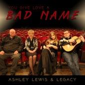 You Give Love a Bad Name de Legacy