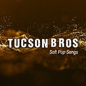 Soft Pop Songs di Tucson Bros