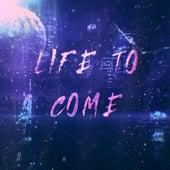 LIFE TO COME de Lorenzo