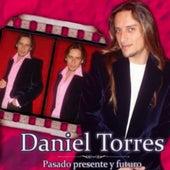 Pasado, Presente y Futuro de Daniel Torres