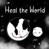 Heal the World (Cover) de Mougel, Cande Bulla, Tomas Mandel, Daniela Milagros, Gaston Adanto, Debi Brunsteins, Majo Chicar, Olivia Wald, Carmela Barsamian, Sophia Ponce, Julian Rubino, Antonella Vicari, Mailu Pieruzzini & Augusto Buccafusco