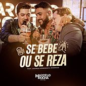 Se Bebe ou Se Reza by Marcelo Rocha Oficial