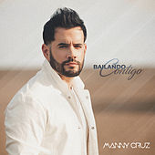 Bailando Contigo de Manny Cruz