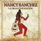 La Gran Civilización de Nancy Sanchez