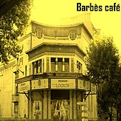 Barbes Cafe by Various Artists