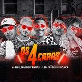 Os 4 Caras (feat. Dj Guuga & Mc Nick) (Remix Brega Funk) de Mc Guinho RD Mc Babu