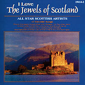 I Love : The Jewels of Scottland by Various Artists