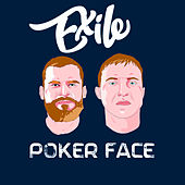 Poker Face by Exile