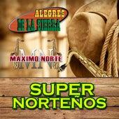 Super Norteños by Los Alegres De La Sierra