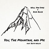 You, the Mountain, and Me by Will Van Dyke