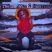These Past Eight Months by Umbrella