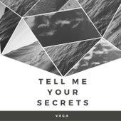 Tell Me Your Secrets von Vega