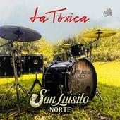 La Tóxica by San Luisito Norte