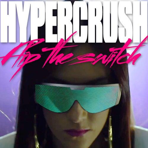 Flip The Switch by Hyper Crush