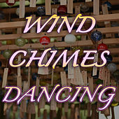 Wind Chimes Dancing by Wind Chimes Nature Society