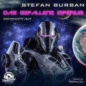 Feindkontakt - Das gefallene Imperium, Band 7 (ungekürzt) von Stefan Burban