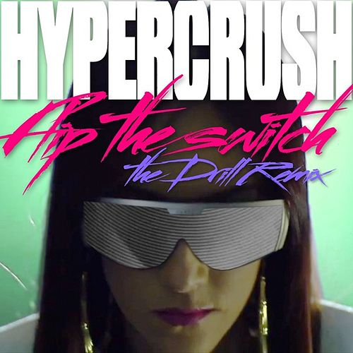 Flip The Switch (Drill Remix) by Hyper Crush
