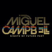 Nights Of Future Past von Miguel Campbell