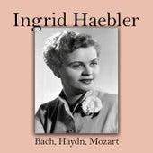 Ingrid Haebler - Bach, Haydn, Mozart von Ingrid Haebler, Szymon Goldberg, Sir Colin Davis, Nederlands Kamerorkest, London Symphony Orchestra