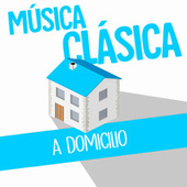 Música Clásica a Domicilio de Various Artists