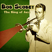 The King of Jazz (Remastered) de Bob Scobey