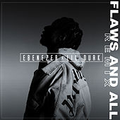 Flaws and All (Lil Durk Remix) de Ebenezer