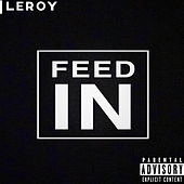 Feed In by Leroy
